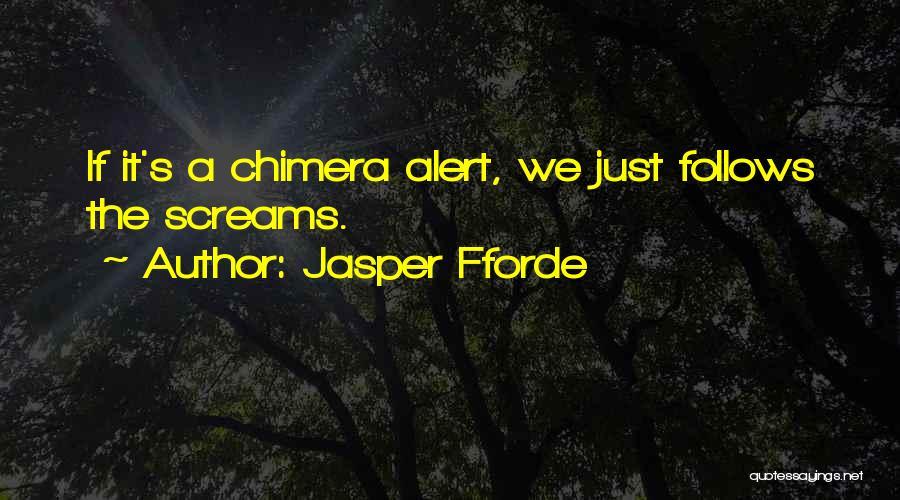 Best Chimera Quotes By Jasper Fforde