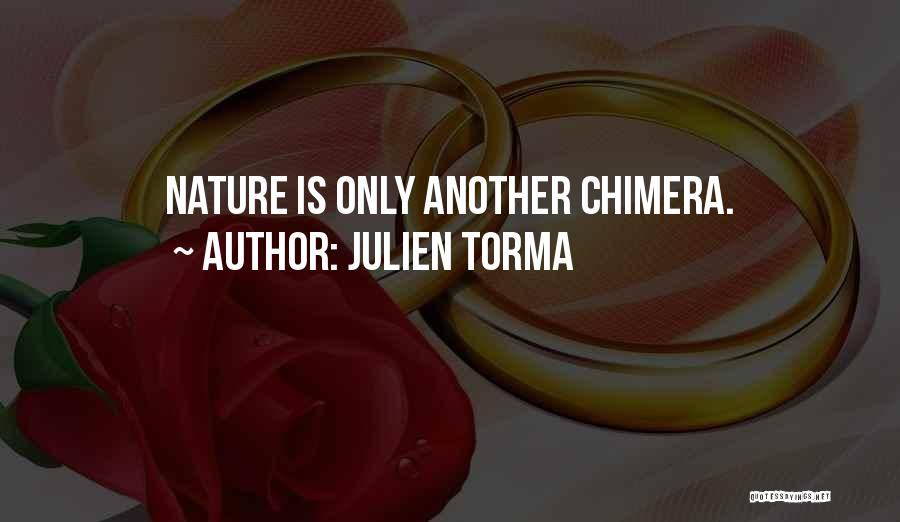 Best Chimera Quotes By Julien Torma