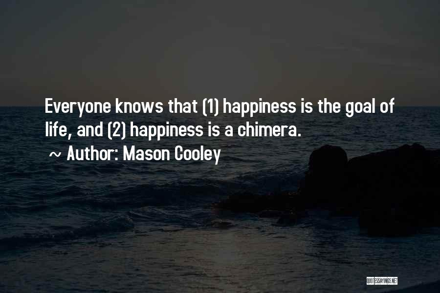 Best Chimera Quotes By Mason Cooley