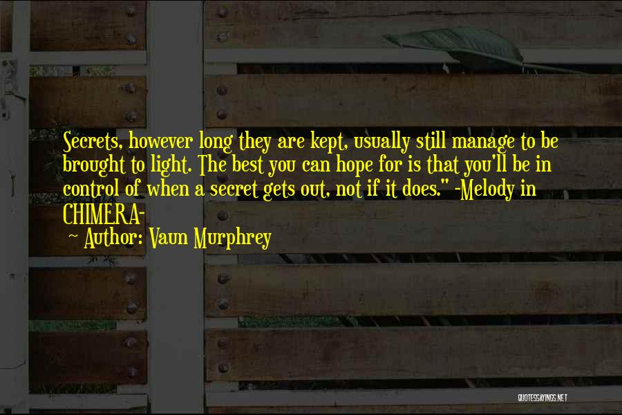 Best Chimera Quotes By Vaun Murphrey