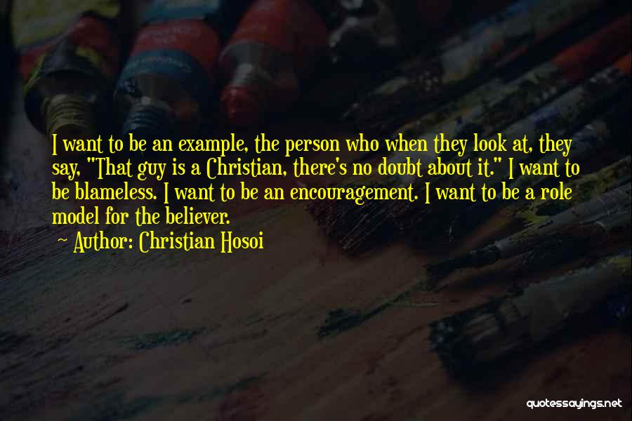 Best Christian Encouragement Quotes By Christian Hosoi