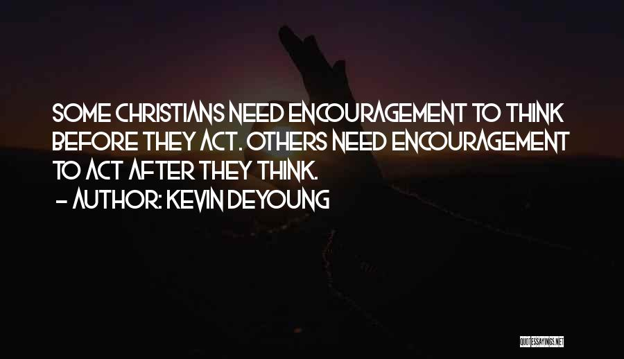 Best Christian Encouragement Quotes By Kevin DeYoung