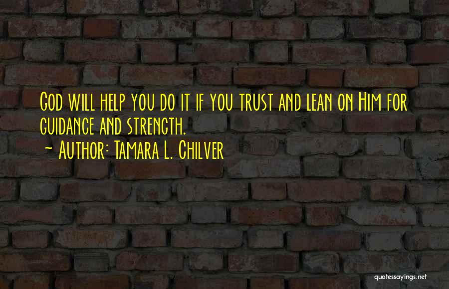 Best Christian Encouragement Quotes By Tamara L. Chilver