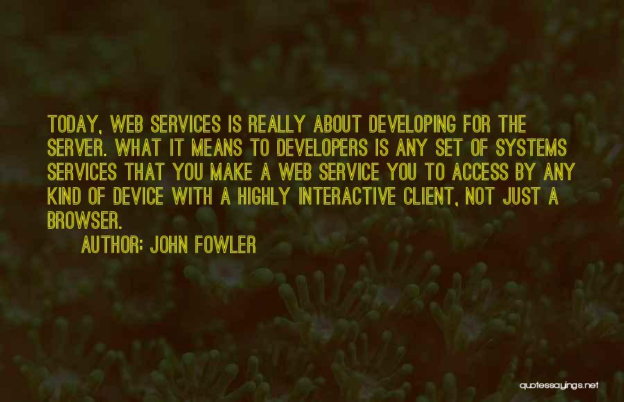 Best Client Service Quotes By John Fowler