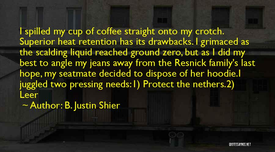 Best Coffee Cup Quotes By B. Justin Shier