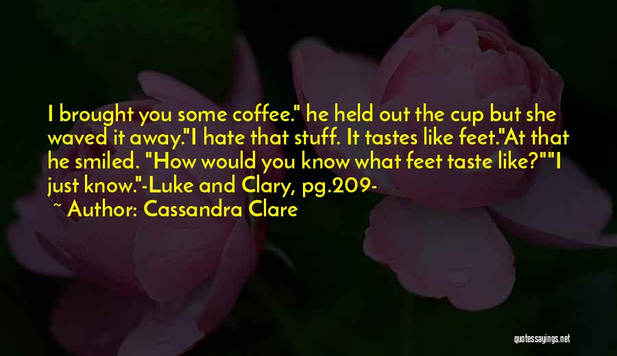 Best Coffee Cup Quotes By Cassandra Clare