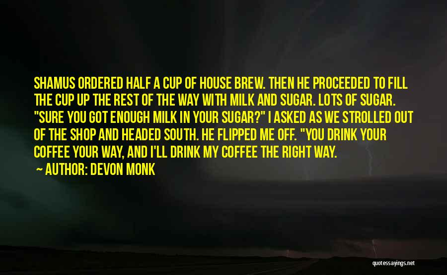 Best Coffee Cup Quotes By Devon Monk