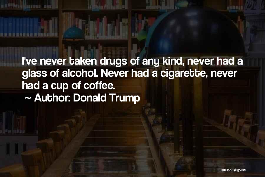 Best Coffee Cup Quotes By Donald Trump