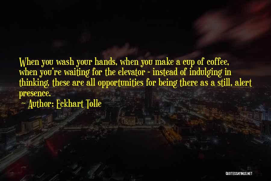 Best Coffee Cup Quotes By Eckhart Tolle