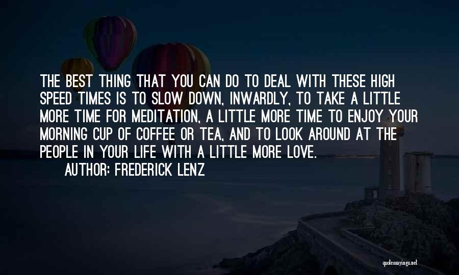 Best Coffee Cup Quotes By Frederick Lenz