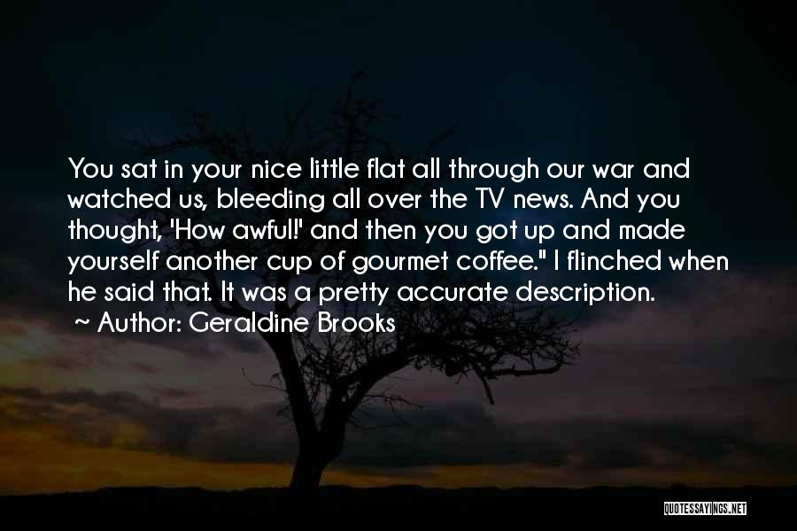 Best Coffee Cup Quotes By Geraldine Brooks