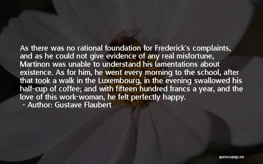 Best Coffee Cup Quotes By Gustave Flaubert