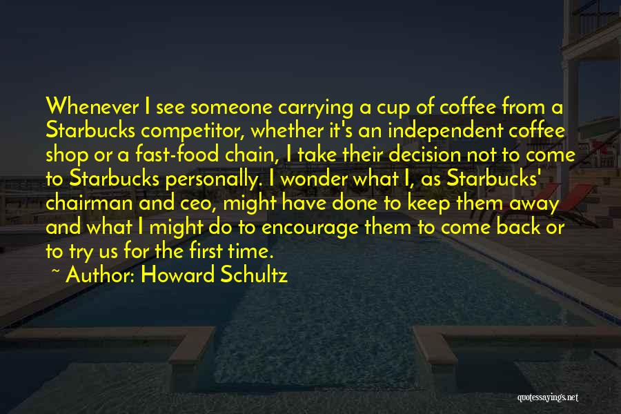 Best Coffee Cup Quotes By Howard Schultz
