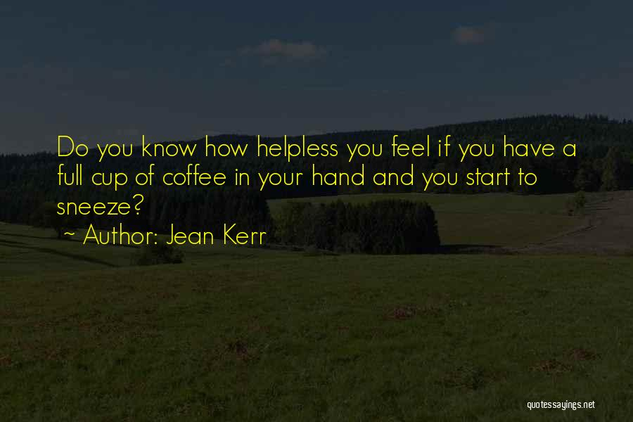 Best Coffee Cup Quotes By Jean Kerr