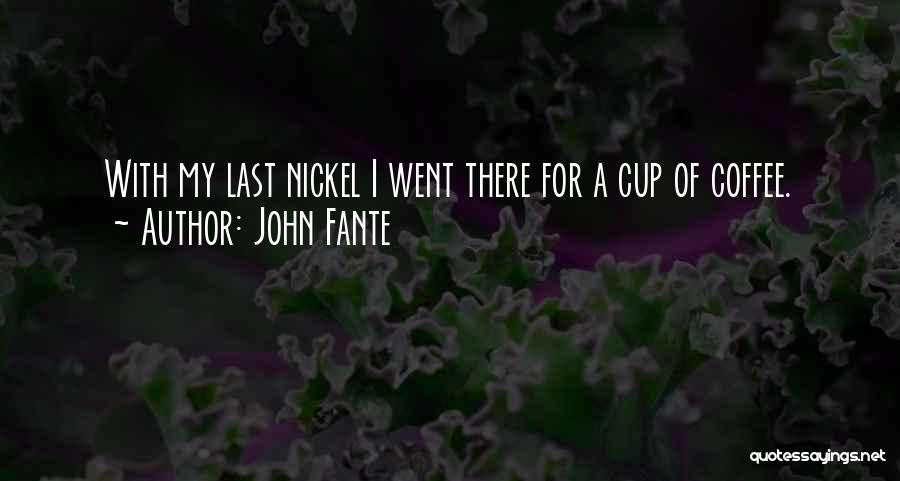 Best Coffee Cup Quotes By John Fante