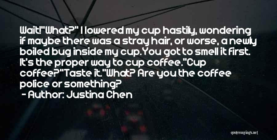 Best Coffee Cup Quotes By Justina Chen