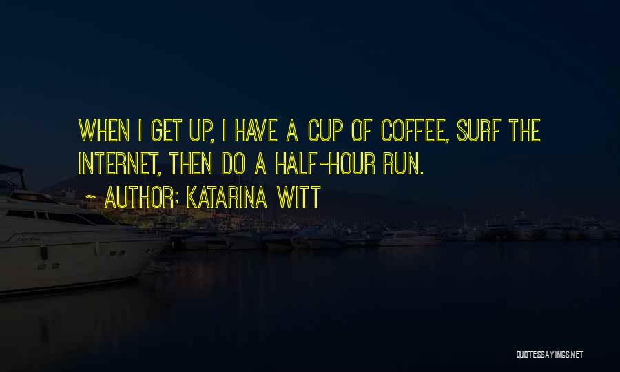 Best Coffee Cup Quotes By Katarina Witt