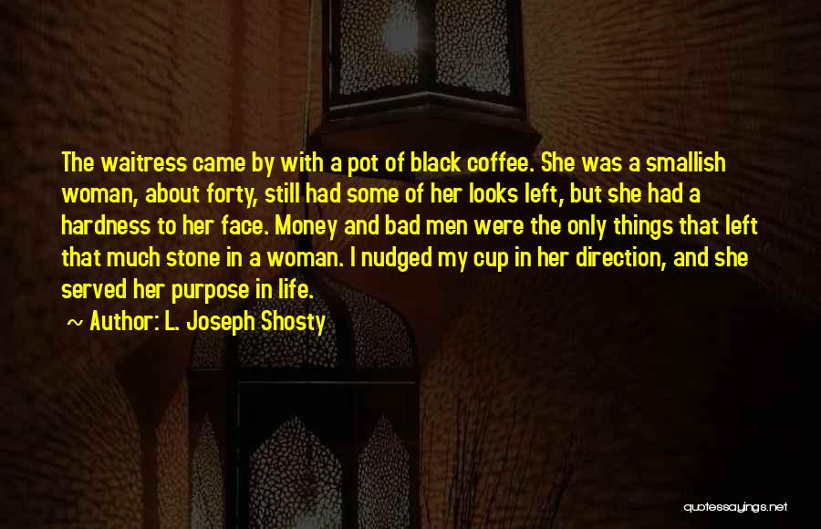 Best Coffee Cup Quotes By L. Joseph Shosty