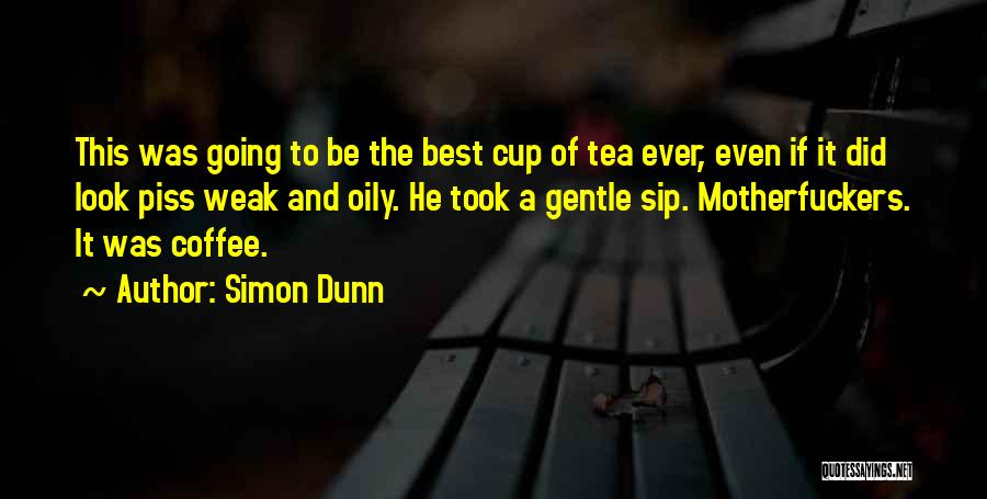 Best Coffee Cup Quotes By Simon Dunn