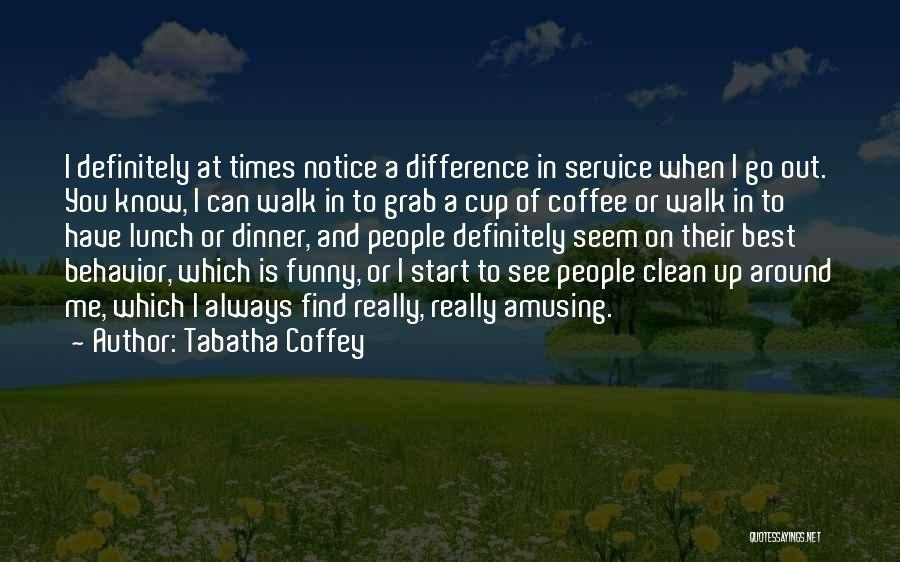 Best Coffee Cup Quotes By Tabatha Coffey