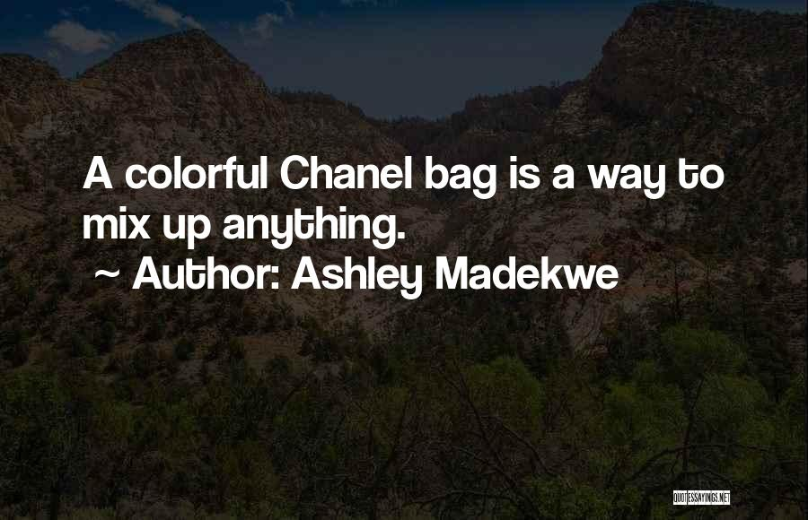 Best Colorful Quotes By Ashley Madekwe