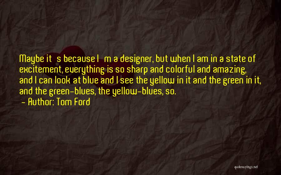 Best Colorful Quotes By Tom Ford
