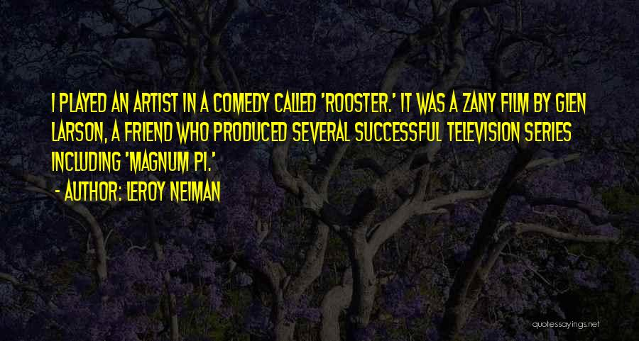 Best Comedy Series Quotes By LeRoy Neiman