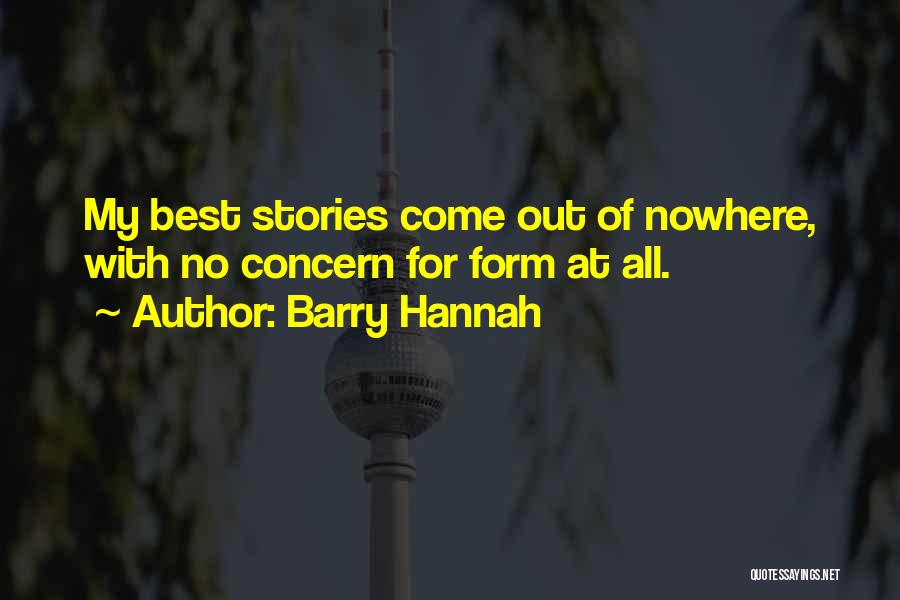 Best Concern Quotes By Barry Hannah