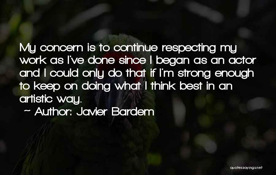 Best Concern Quotes By Javier Bardem
