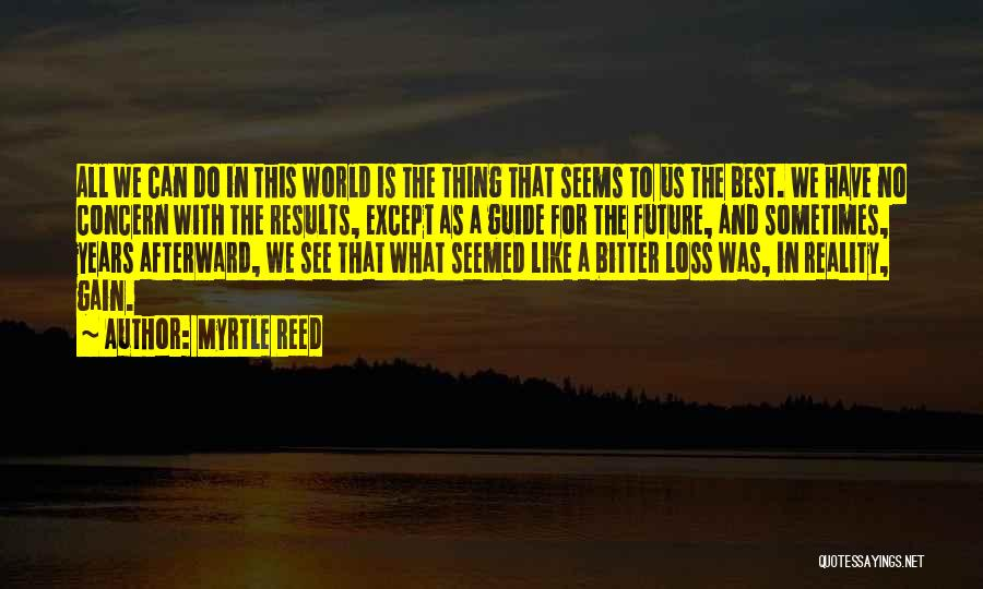 Best Concern Quotes By Myrtle Reed