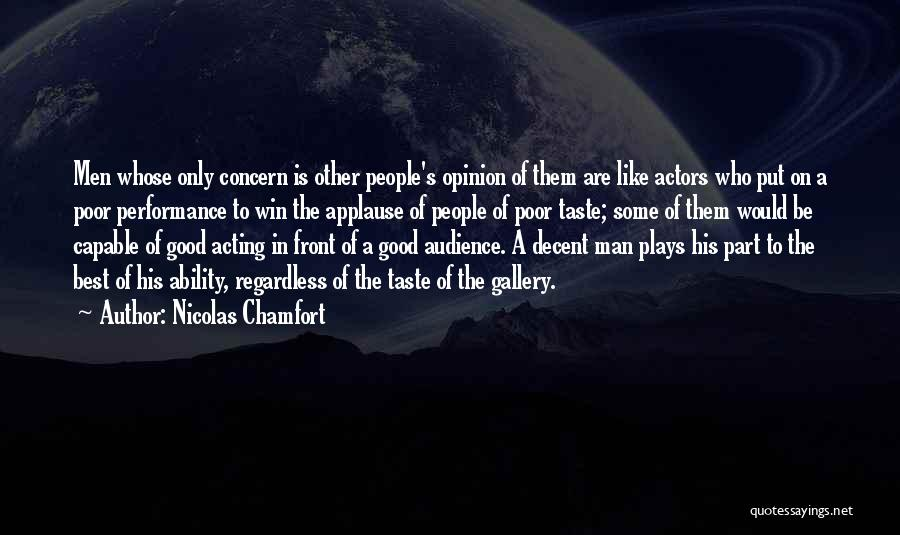 Best Concern Quotes By Nicolas Chamfort
