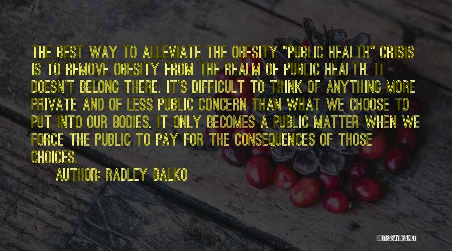 Best Concern Quotes By Radley Balko