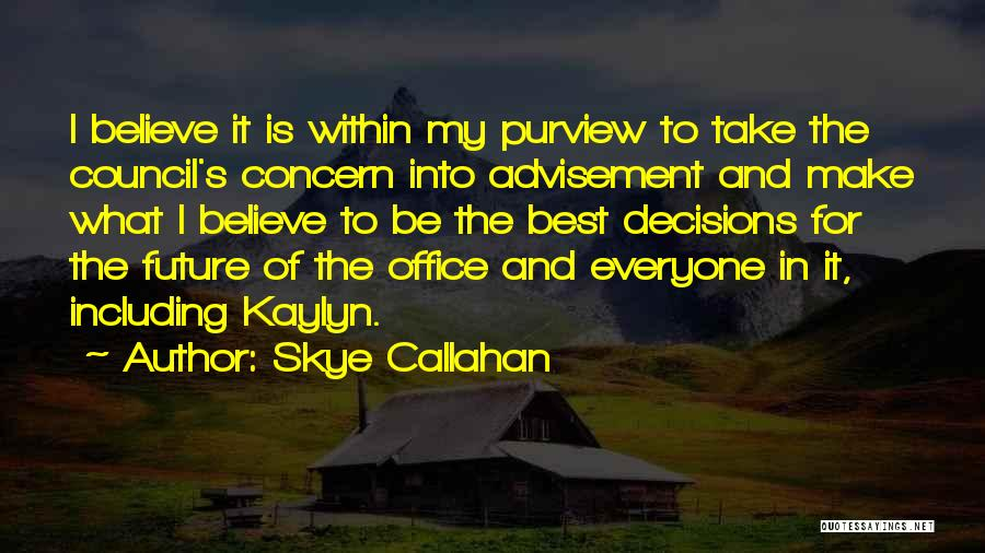 Best Concern Quotes By Skye Callahan