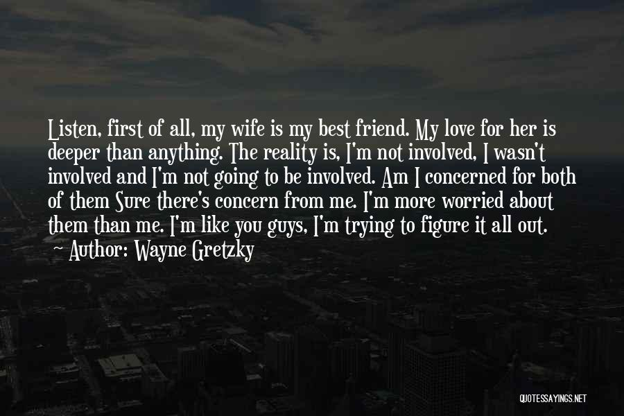 Best Concern Quotes By Wayne Gretzky