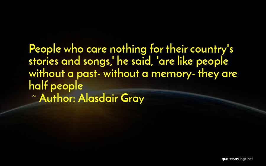 Best Country Songs Quotes By Alasdair Gray