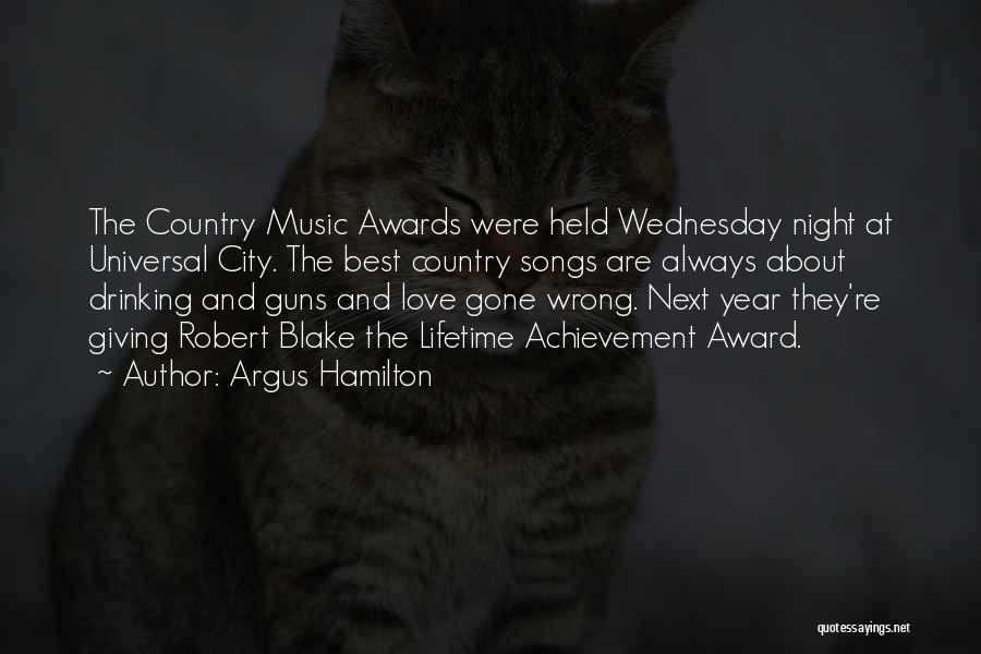 Best Country Songs Quotes By Argus Hamilton