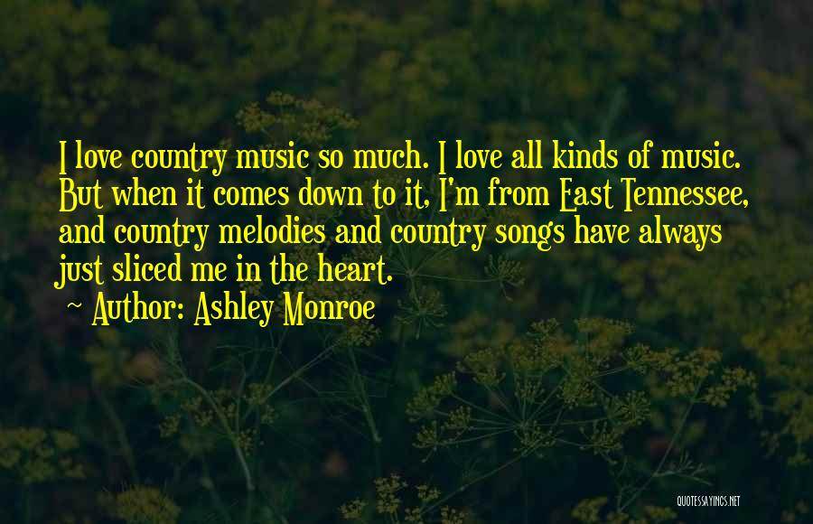 Best Country Songs Quotes By Ashley Monroe
