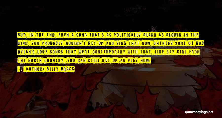 Best Country Songs Quotes By Billy Bragg