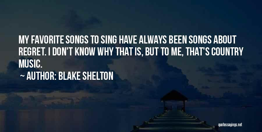 Best Country Songs Quotes By Blake Shelton