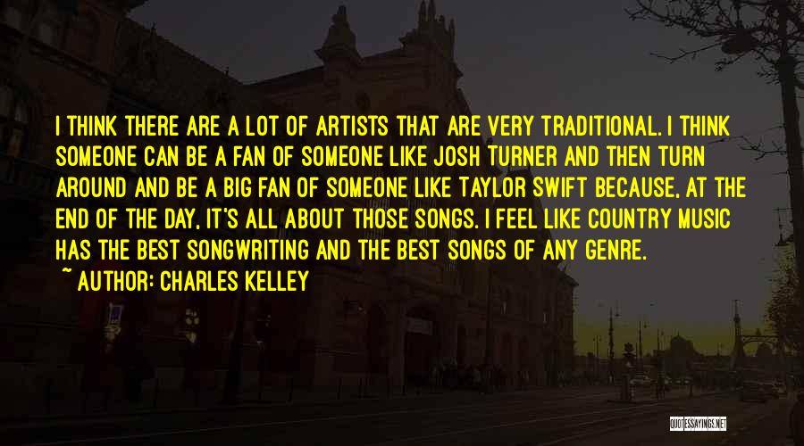 Best Country Songs Quotes By Charles Kelley