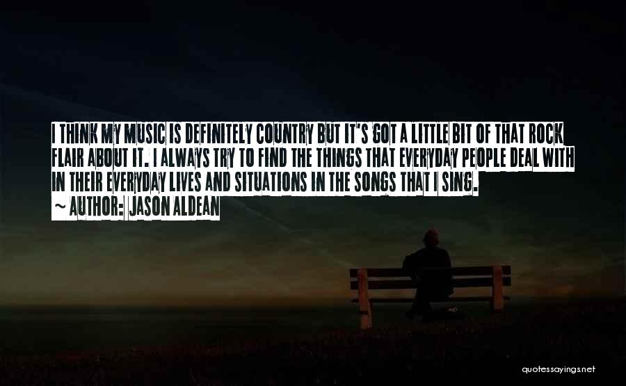 Best Country Songs Quotes By Jason Aldean