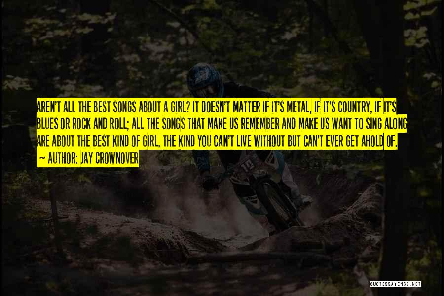 Best Country Songs Quotes By Jay Crownover
