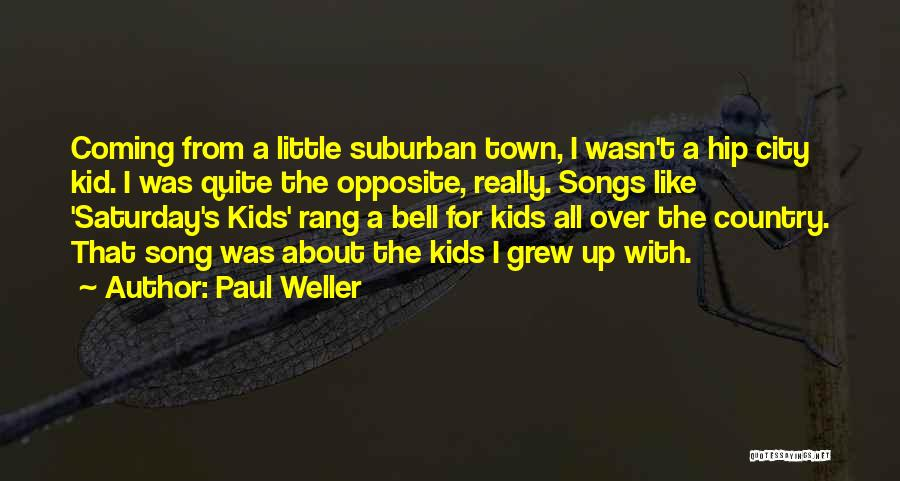 Best Country Songs Quotes By Paul Weller