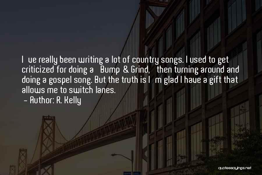 Best Country Songs Quotes By R. Kelly