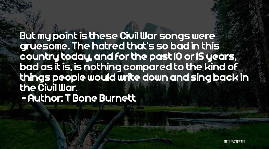 Best Country Songs Quotes By T Bone Burnett