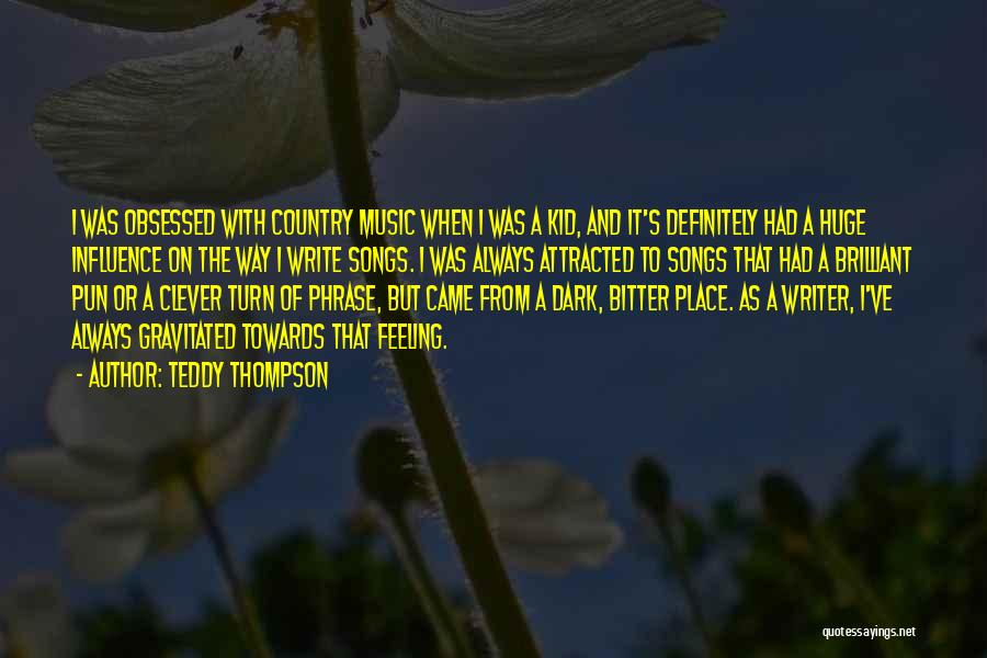 Best Country Songs Quotes By Teddy Thompson