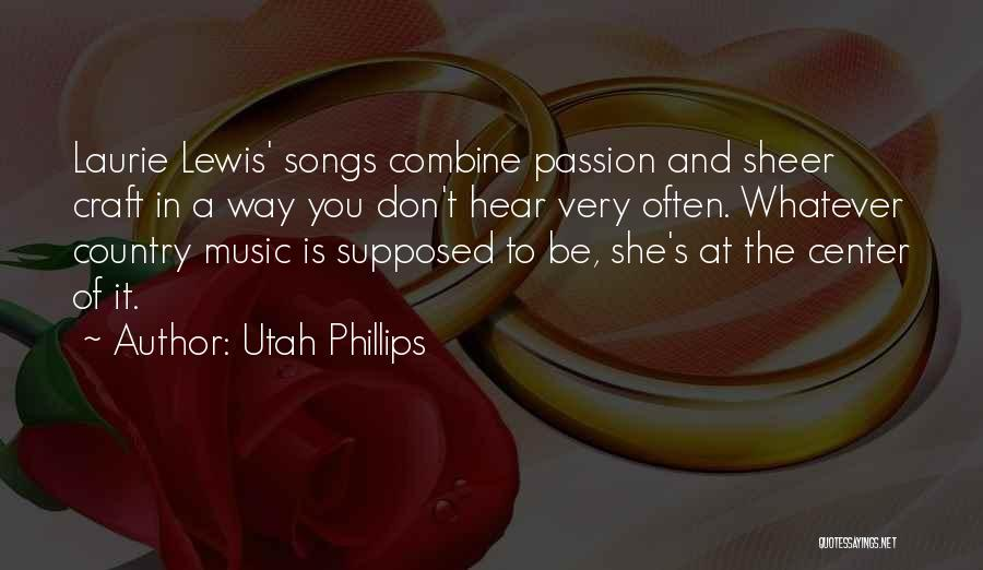 Best Country Songs Quotes By Utah Phillips