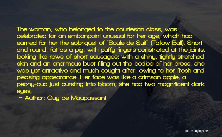 Best Courtesan Quotes By Guy De Maupassant