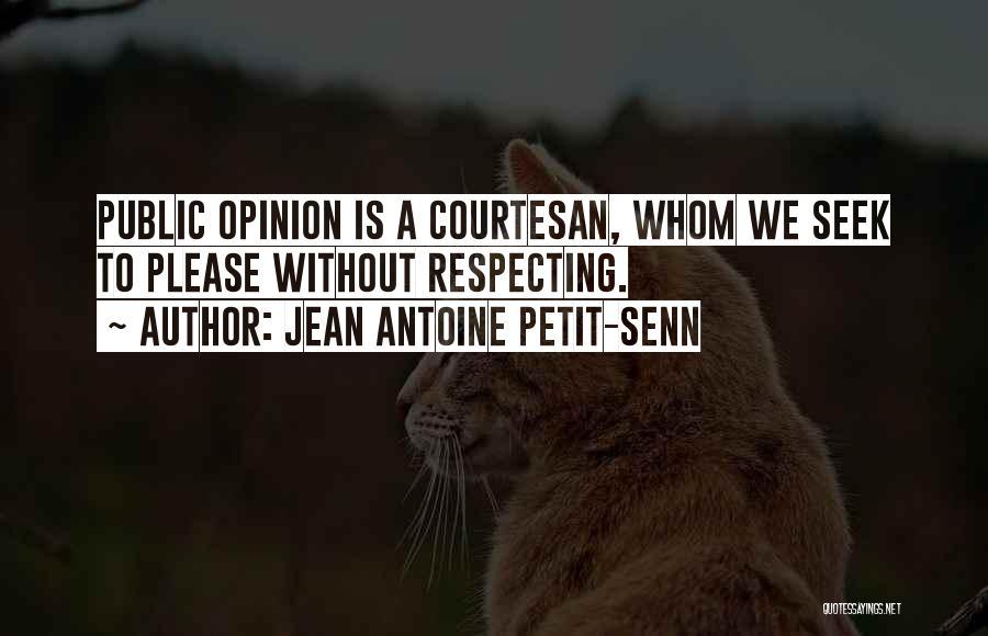 Best Courtesan Quotes By Jean Antoine Petit-Senn