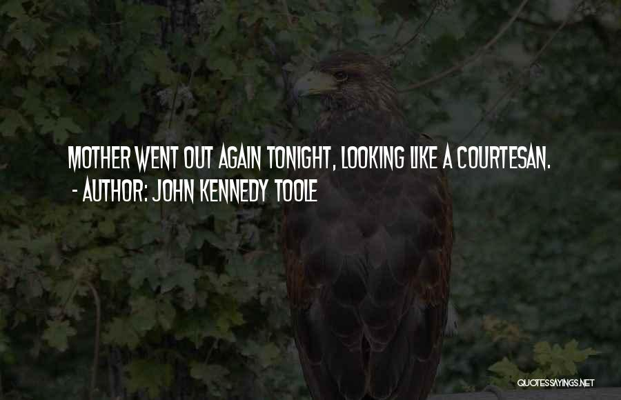 Best Courtesan Quotes By John Kennedy Toole